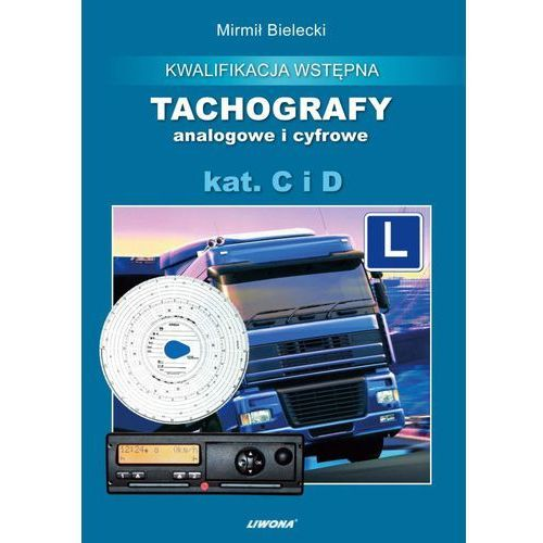 Tachografy analogowe i cyfrowe wyd. 2, Mirmił Bielecki