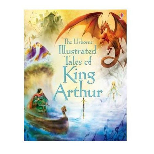 Illustrated Tales of King Arthur (9781409563266)