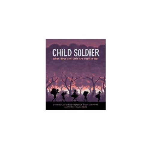 Child Soldier: When boys and girls are used in war (9781445145655)