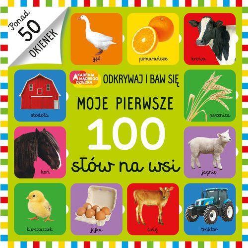 Moje pierwsze 100 słów na wsi - Praca zbiorowa (9788328140837)