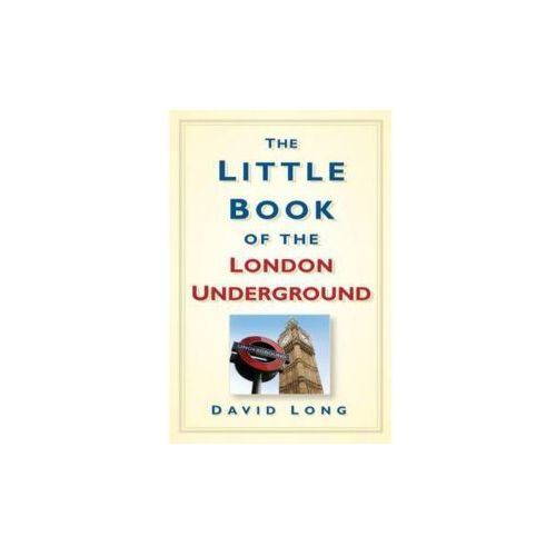 Little Book of the London Underground (9780752452258)