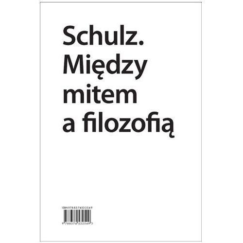 Schulz. Między mitem a filozofią Praca zbiorowa (346 str.)
