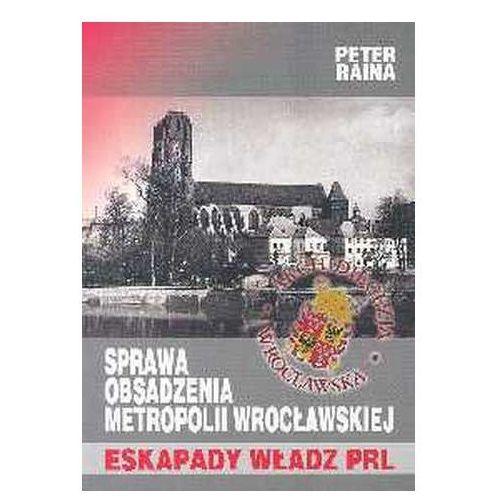 Sprawa obsadzenia metropolii wrocławskiej - 35% rabatu na drugą książkę! (160 str.)