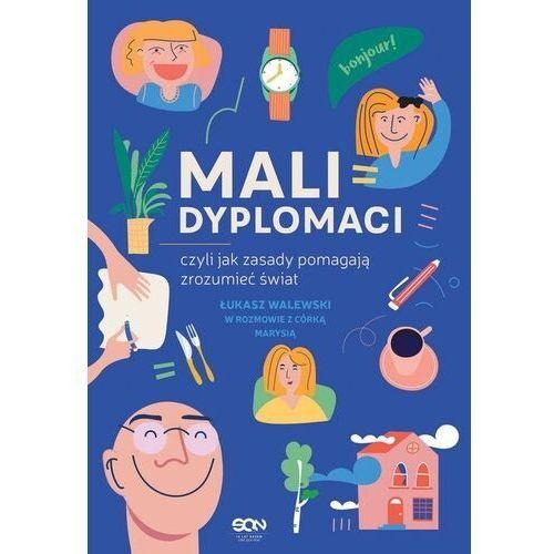Mali dyplomaci, czyli jak zasady pomagają zrozumieć świat - łukasz walewski (9788381294676)
