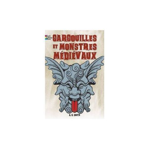 FRENCH EDITION of Gargoyles and Medieval Monsters Coloring Book