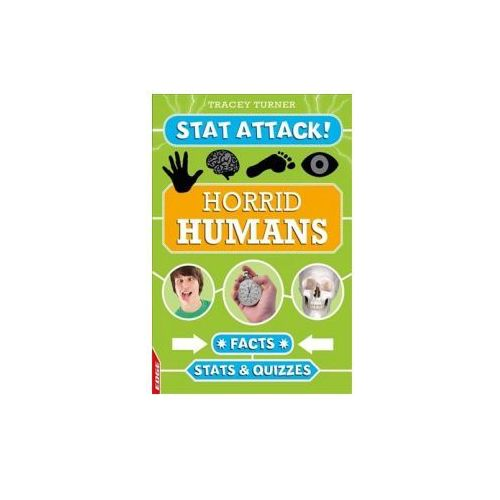 EDGE: Stat Attack: Horrid Humans: Facts, Stats and Quizzes (9781445127538)