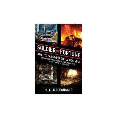 Soldier of Fortune Guide to Surviving the Apocalypse