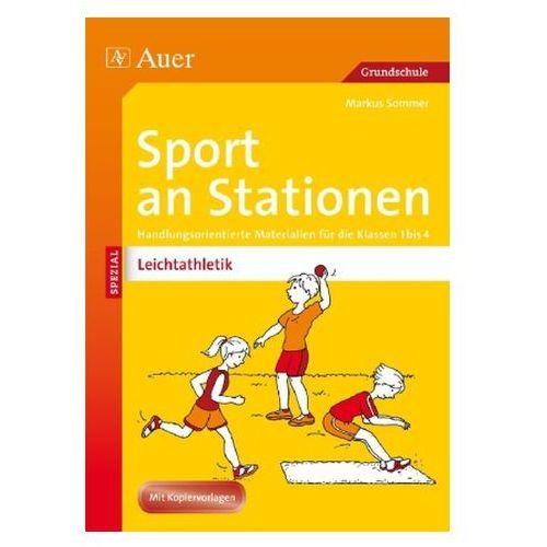 Sport an Stationen SPEZIAL - Leichtathletik 1-4 Sommer, Markus