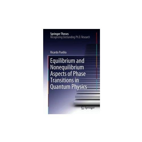 Equilibrium and Nonequilibrium Aspects of Phase Transitions in Quantum Physics (9783030006525)