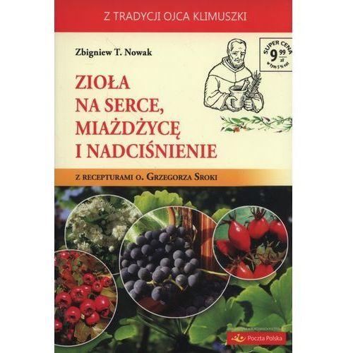 Zioła na serce miażdżycę i nadciśnienie - Nowak Zbigniew T., AA