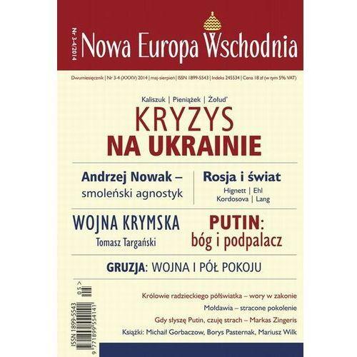 Nowa Europa Wschodnia 3-4/2014. Kryzys na Ukrainie - Andrzej Brzeziecki - ebook
