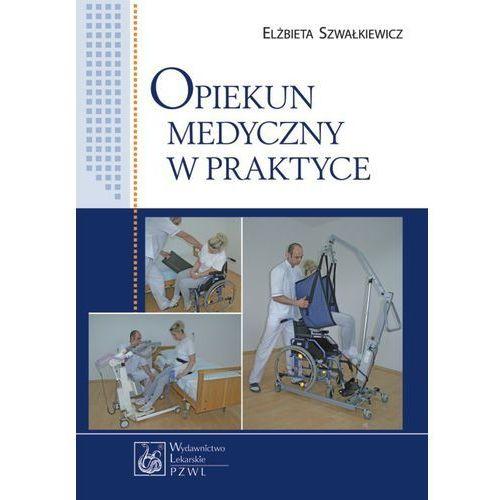 Opiekun medyczny w praktyce (424 str.)