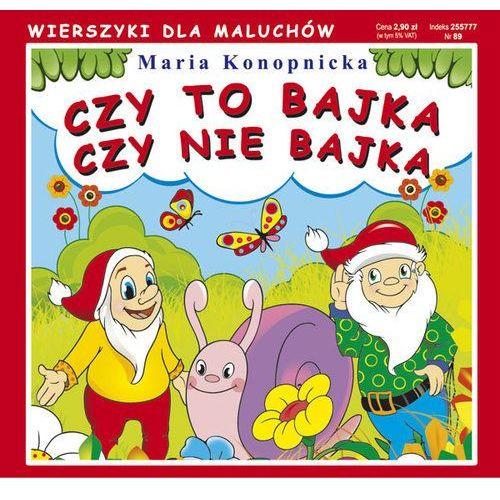 Czy To Bajka Czy Nie Bajka - Maria Konopnicka (9788378988564)