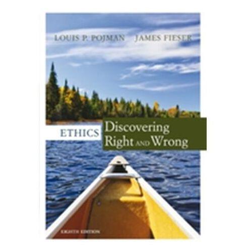 Louis P Pojman,James Fieser - Ethics (9781305584556)