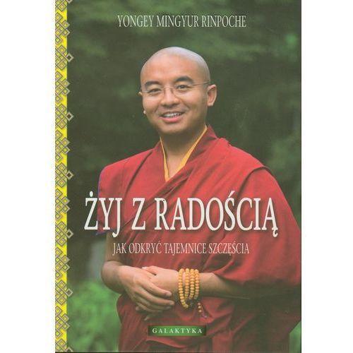 ŻYJ Z RADOŚCIĄ (oprawa miękka ze skrzydełkami) (Książka) (2012)