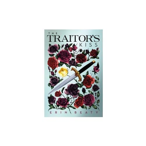 The Traitor's Kiss (9781250117946)