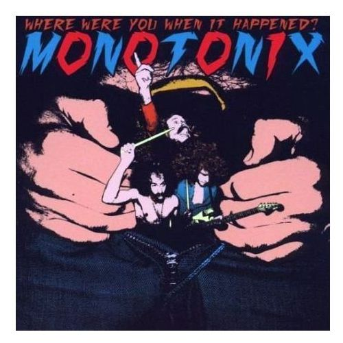 Drag city-usa Where were you when it happened? - monotonix (płyta cd)