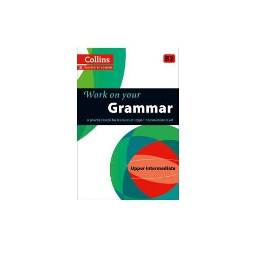 Collins Work on Your Grammar - Upper Intermediate (B2), Collins