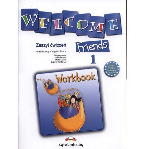 Welcome Friends 1. Szkoła podstawowa. Język angielski. Zeszyt ćwiczeń, oprawa kartonowa