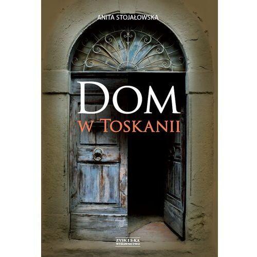 Dom w Toskanii. Porta morte i inne historie - Anita Stojałowska - ebook