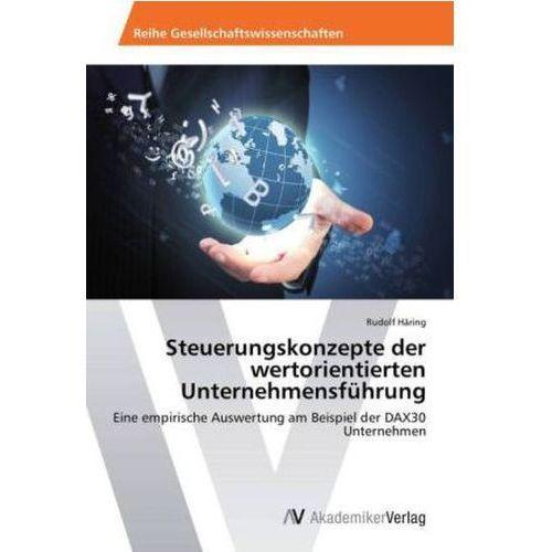 Steuerungskonzepte Der Wertorientierten Unternehmensfuhrung (9783639471038)