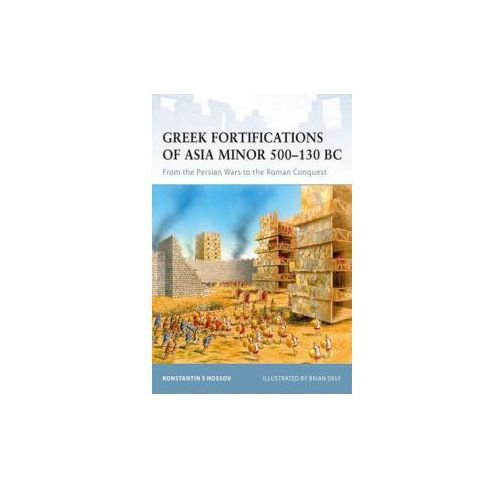 Greek Fortifications of Asia Minor 500-130 BC (9781846034152)