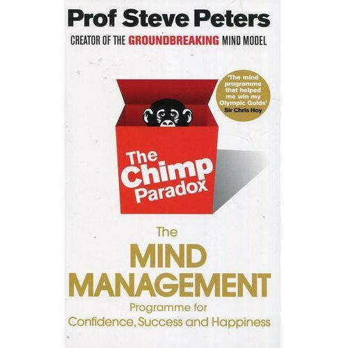 The Chimp Paradox : The Acclaimed Mind Management Programme To Help You Achieve Success, Confidence And Happiness, Peters, Dr Steve