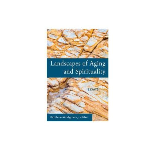 Landscapes of Aging and Spirituality (9781558967595)