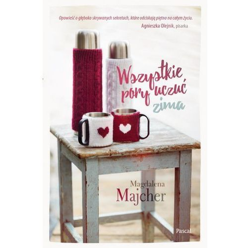 Wszystkie pory uczuć Zima - Magdalena Majcher (9788381031929)