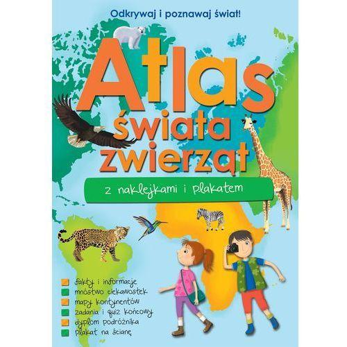 Atlas zwierząt świata z naklejkami i plakatem, praca zbiorowa