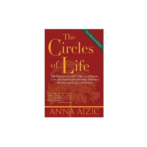The Circles of Life: My Ukrainian Family's Odyssey of Secrets, Love and Survival