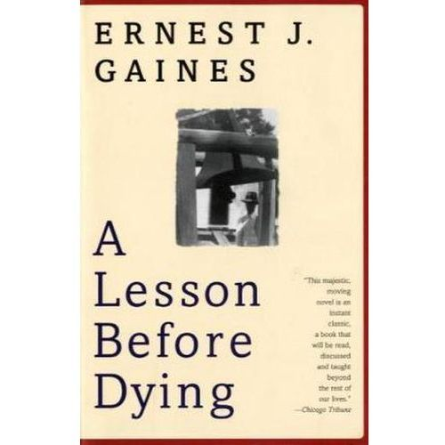 lesson before dying moving on Struggling with themes such as religion in ernest j gaines's a lesson before dying we've got the quick and easy lowdown on it here.