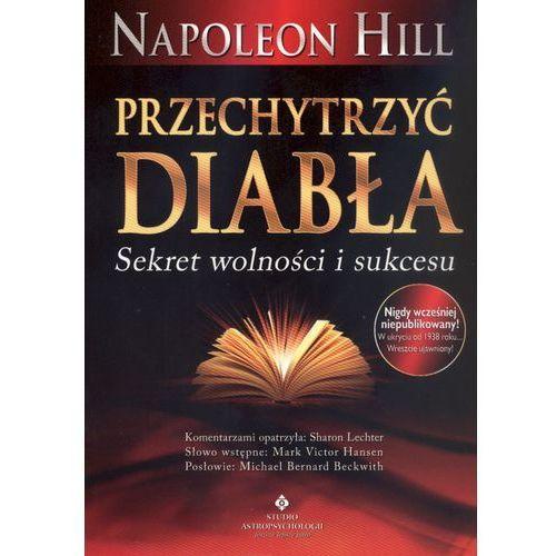 Przechytrzyć Diabła. Sekret wolności i sukcesu, Napoleon Hill