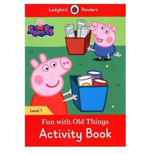 Peppa Pig: Fun With Old Things Activity Book - Ladybird Readers Level 1, oprawa miękka