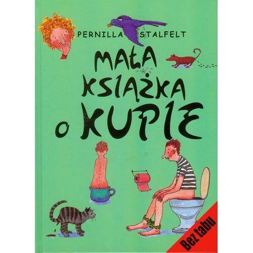 Mała książka o kupie, Stalfelt Pernilla