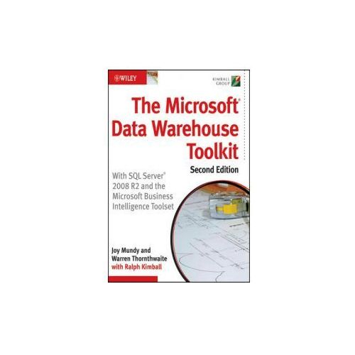 The Microsoft Data Warehouse Toolkit : With SQL Server 2008 R2 And The Microsoft Business Intelligence Toolset (9780470640388)