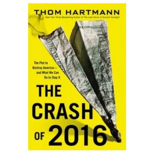 Crash of 2016: The Plot to Destroy America--and What We Can Do to Stop It (9780446584838)