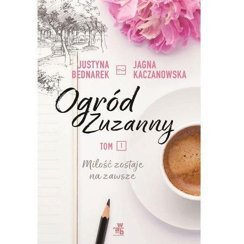 OGRÓD ZUZANNY - Justyna Bednarek OD 24,99zł DARMOWA DOSTAWA KIOSK RUCHU (2018)