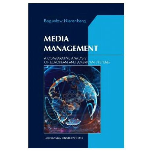 Media Management A Comparative Analysis of European and American systems (9788323339908)