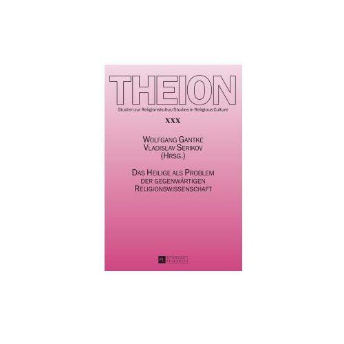 Das Heilige als Problem der gegenwärtigen Religionswissenschaft (9783631654002)