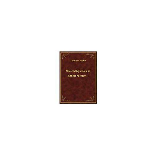 Nie szukaj sensu w każdej rzeczy!..., książka z kategorii E-booki