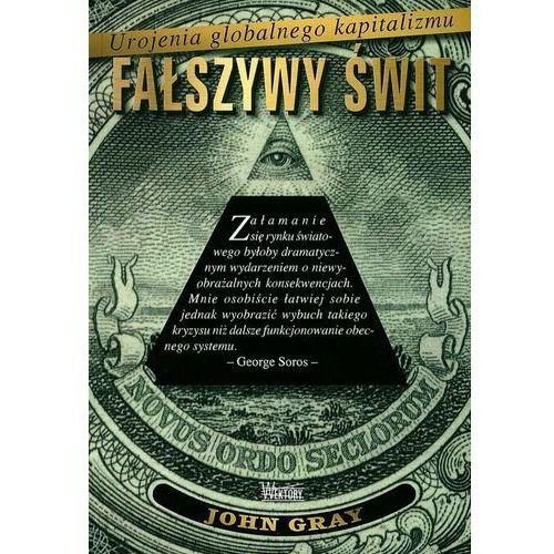 Fałszywy świt. Urojenia globalnego kapitalizmu, oprawa broszurowa