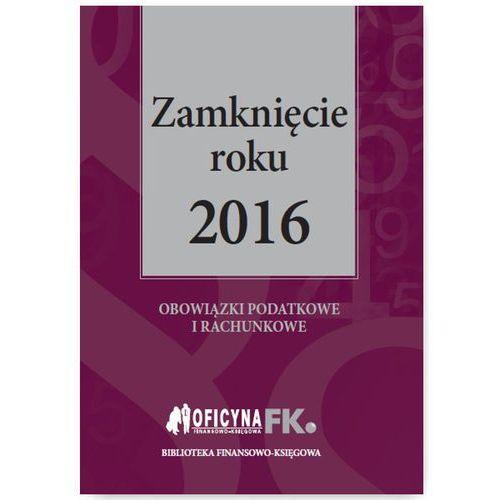 Zamknięcie roku 2016 - Dostawa 0 zł (258 str.)