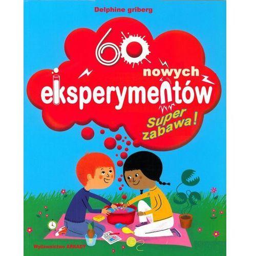 60 NOWYCH EKSPERYMENTÓW SUPER ZABAWA, Grinberg Delphine