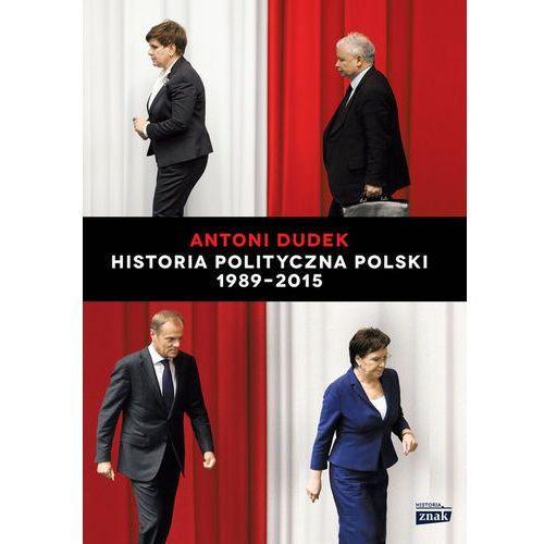 Historia Polityczna Polski 1989-2015 - Dostawa 0 zł, Znak