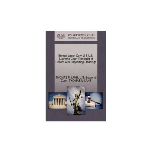 Benrus Watch Co V. U S U.S. Supreme Court Transcript of Record with Supporting Pleadings