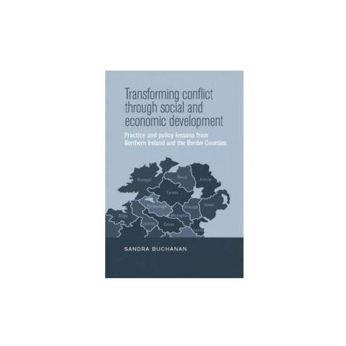 Transforming conflict through social and economic developmen (9780719088230)