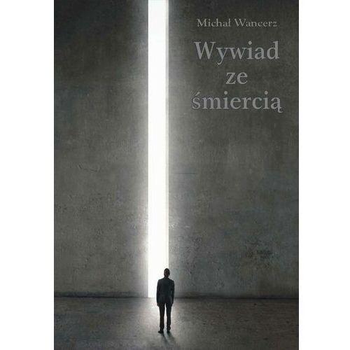 Wywiad ze śmiercią - Michał Wancerz - ebook