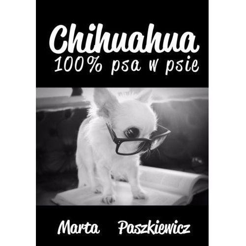 Chihuahua 100% psa w psie - Marta Paszkiewicz, Psychoskok