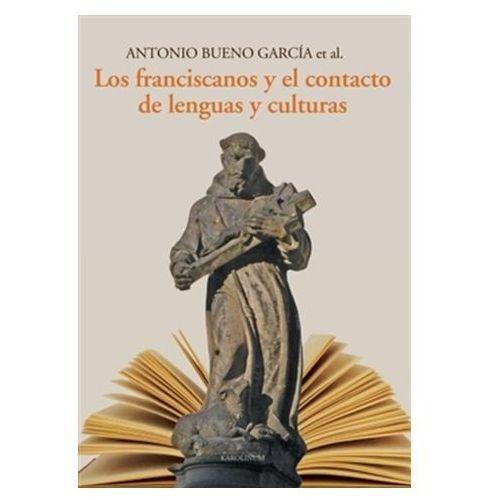 Los franciscanos y el contacto de lenguas y culturas Eva Doležalová (9788024621593)
